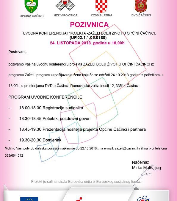 Pozivnica na uvodnu konferenciju projekta ZAŽELI BOLJI ŽIVOT U OPĆINI ČAČINCI